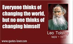 Change yourself  - quote by Leo Tolstoy