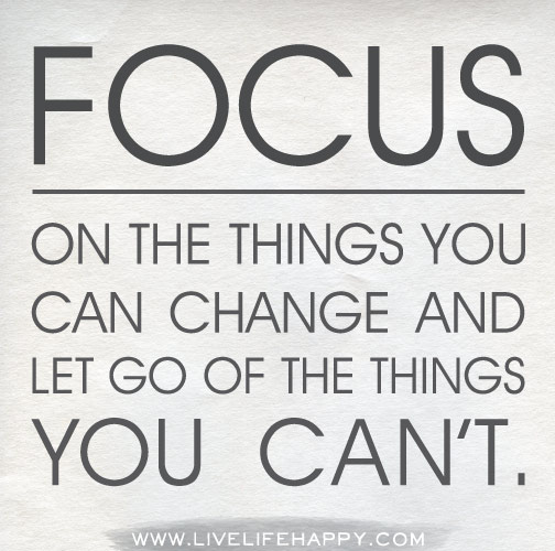 Focus on things you can change