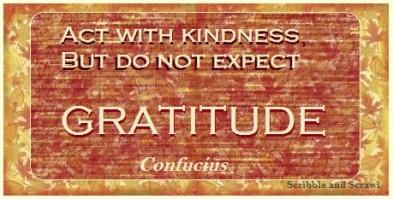Do not expect gratitude